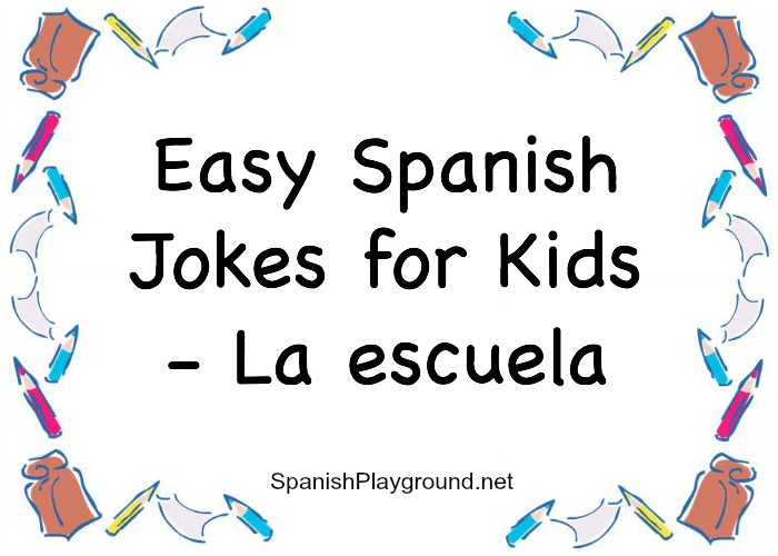Easy Spanish jokes about school for kids.