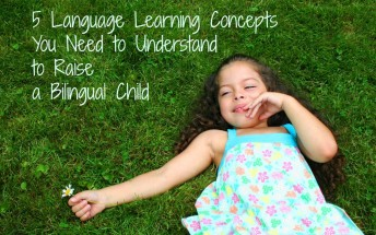 Language learning concepts important to raising bilingual kids.