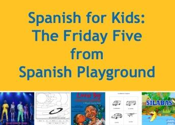 Five easy Spanish for kids activities.