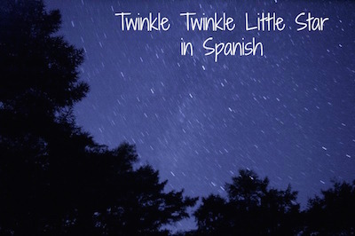 Twinkle twinkle little star in Spanish for language learners.